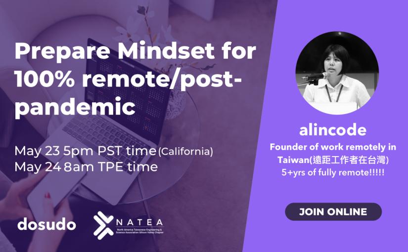 May Meetup (ONLINE): Prepare Mindset for 100% remote/post-pandemic (Dosudo XNATEA-SV)